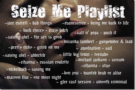 Seize Me Playlist
